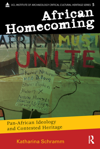 African Homecoming Pan-African Ideology and Contested Heritage book cover