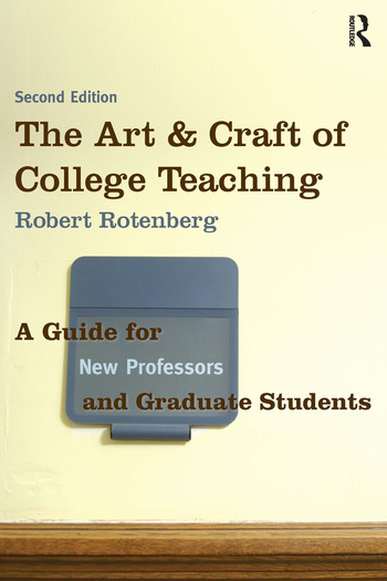 The Art and Craft of College Teaching A Guide for New Professors and Graduate Students book cover