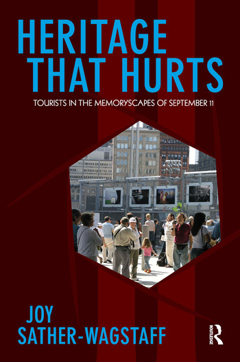 Heritage That Hurts Tourists in the Memoryscapes of September 11 book cover