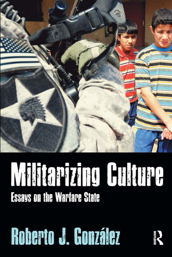 Militarizing Culture Essays on the Warfare State book cover
