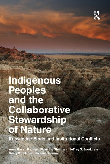 Indigenous Peoples and the Collaborative Stewardship of Nature Knowledge Binds and Institutional Conflicts book cover