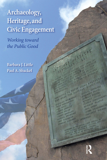 Archaeology, Heritage, and Civic Engagement Working toward the Public Good book cover