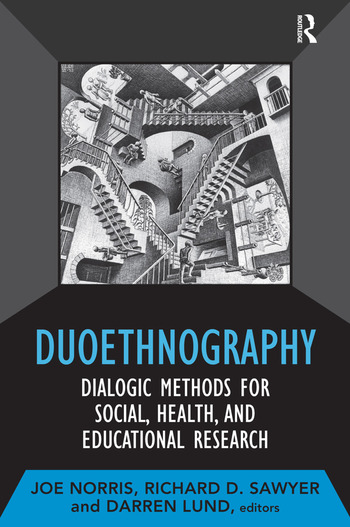Duoethnography Dialogic Methods for Social, Health, and Educational Research book cover