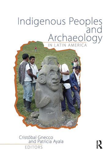 Indigenous Peoples and Archaeology in Latin America book cover
