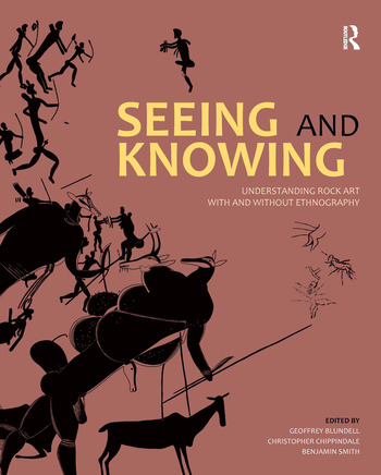 Seeing and Knowing Understanding Rock Art with and without Ethnography book cover