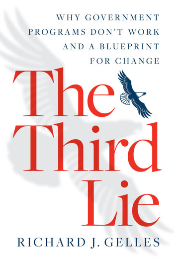 The Third Lie Why Government Programs Don't Work—and a Blueprint for Change book cover