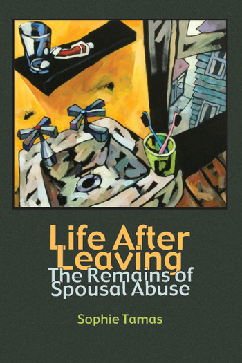 Life After Leaving The Remains of Spousal Abuse book cover
