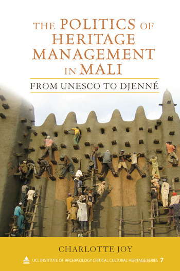 The Politics of Heritage Management in Mali From UNESCO to Djenné book cover