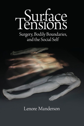 Surface Tensions Surgery, Bodily Boundaries, and the Social Self book cover