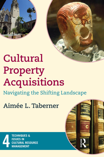 Cultural Property Acquisitions Navigating the Shifting Landscape book cover