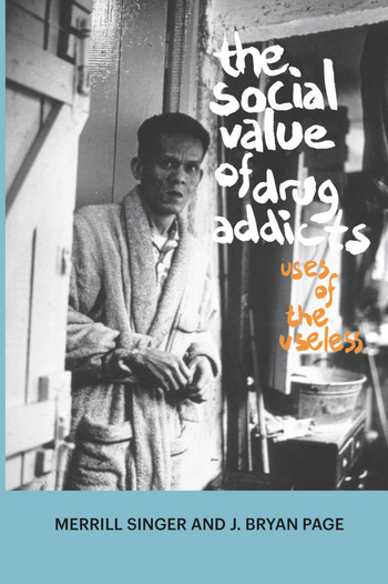 The Social Value of Drug Addicts Uses of the Useless book cover