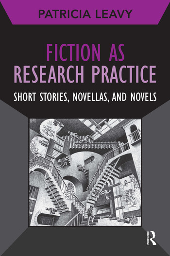 Fiction as Research Practice Short Stories, Novellas, and Novels book cover