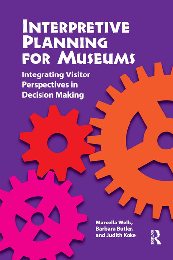 Interpretive Planning for Museums Integrating Visitor Perspectives in Decision Making book cover