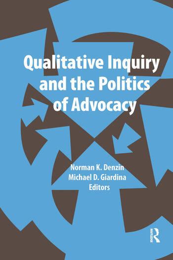 Qualitative Inquiry and the Politics of Advocacy book cover