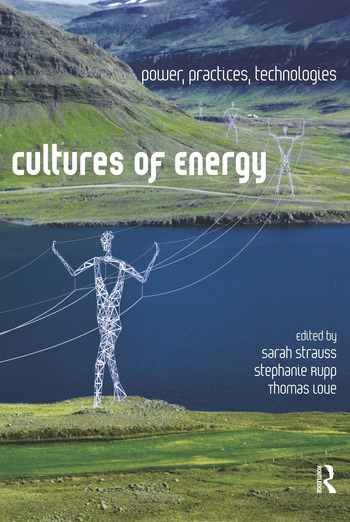 Cultures of Energy Power, Practices, Technologies book cover