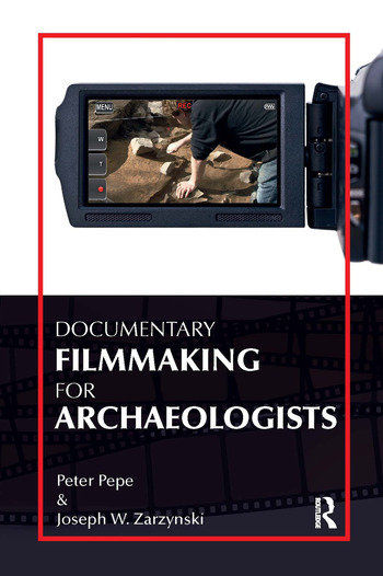 Documentary Filmmaking for Archaeologists book cover