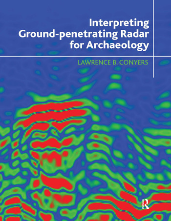 Interpreting Ground-penetrating Radar for Archaeology book cover