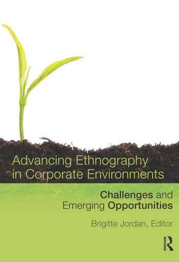 Advancing Ethnography in Corporate Environments Challenges and Emerging Opportunities book cover