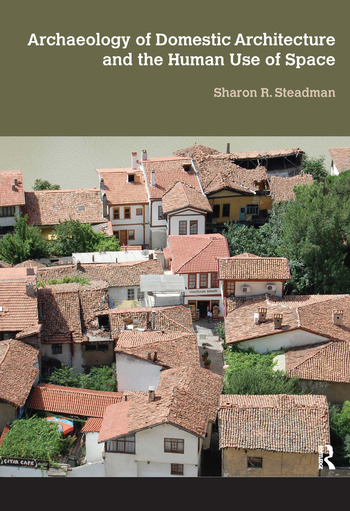 Archaeology of Domestic Architecture and the Human Use of Space book cover