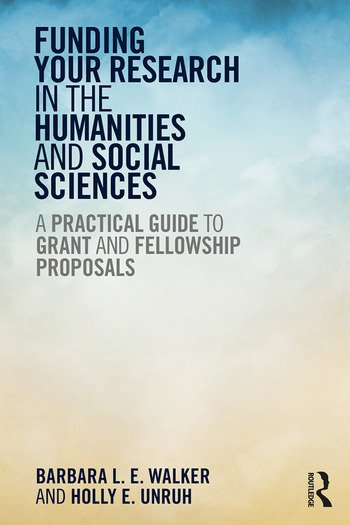 Funding Your Research in the Humanities and Social Sciences A Practical Guide to Grant and Fellowship Proposals book cover
