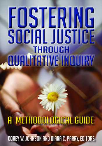 Fostering Social Justice through Qualitative Inquiry A Methodological Guide book cover
