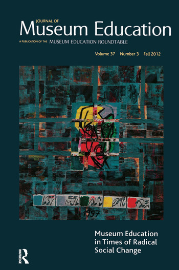 Museum Education in Times of Radical Social Change Journal of Museum Education 37:3 Thematic Issue book cover