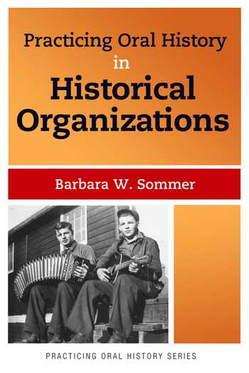 Practicing Oral History in Historical Organizations book cover