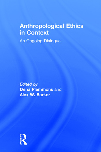 Anthropological Ethics in Context An Ongoing Dialogue book cover