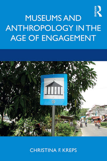 Museums and Anthropology in the Age of Engagement book cover