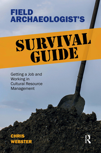 Field Archaeologist's Survival Guide Getting a Job and Working in Cultural Resource Management book cover
