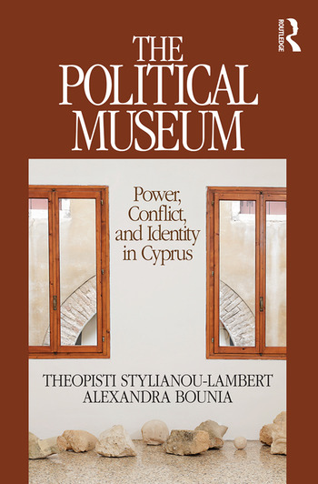 The Political Museum Power, Conflict, and Identity in Cyprus book cover
