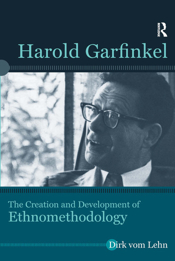 Harold Garfinkel The Creation and Development of Ethnomethodology book cover