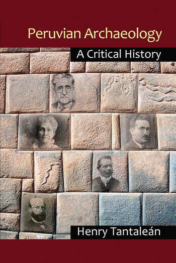 Peruvian Archaeology A Critical History book cover