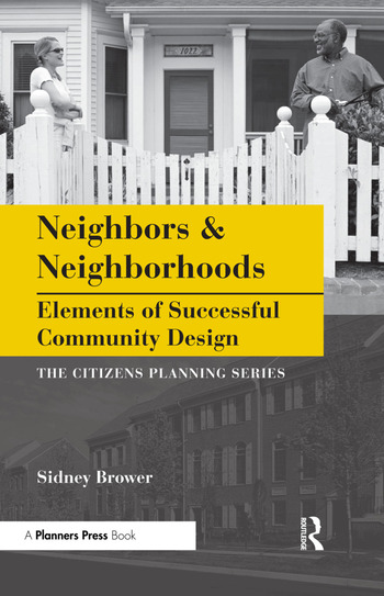 Neighbors and Neighborhoods Elements of Successful Community Design book cover