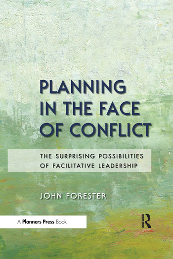 Planning in the Face of Conflict The Surprising Possibilities of Facilitative Leadership book cover