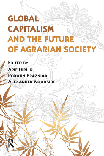 Global Capitalism and the Future of Agrarian Society book cover