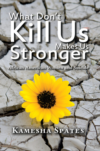 What Don't Kill Us Makes Us Stronger African American Women and Suicide book cover