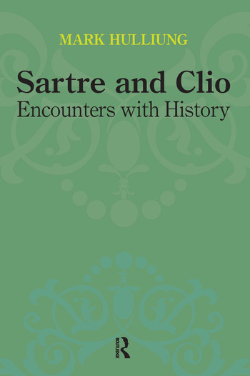 Sartre and Clio Encounters with History book cover