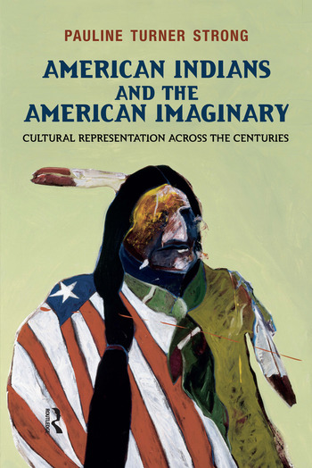 American Indians and the American Imaginary Cultural Representation Across the Centuries book cover