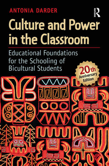 Culture and Power in the Classroom Educational Foundations for the Schooling of Bicultural Students book cover