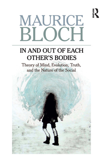 In and Out of Each Other's Bodies Theory of Mind, Evolution, Truth, and the Nature of the Social book cover