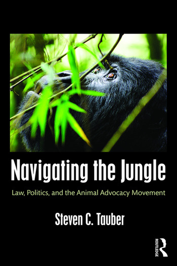 Navigating the Jungle Law, Politics, and the Animal Advocacy Movement book cover