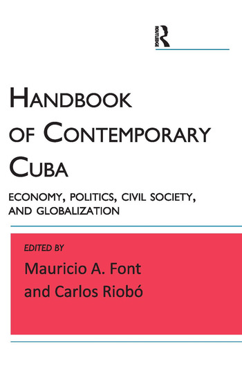 Handbook of Contemporary Cuba Economy, Politics, Civil Society, and Globalization book cover