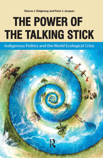 Power of the Talking Stick Indigenous Politics and the World Ecological Crisis book cover
