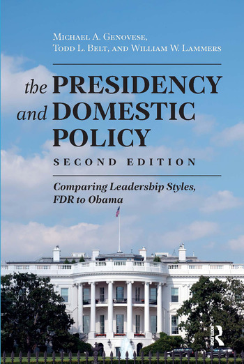 Presidency and Domestic Policy Comparing Leadership Styles, FDR to Obama book cover