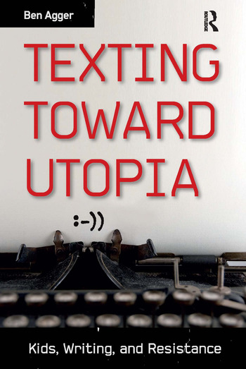 Texting Toward Utopia Kids, Writing, and Resistance book cover