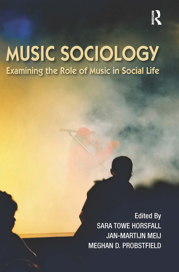Music Sociology Examining the Role of Music in Social Life book cover