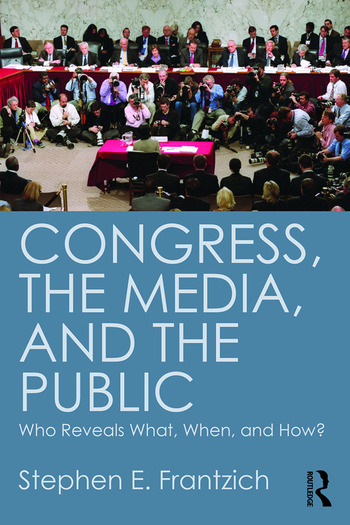Congress, the Media, and the Public Who Reveals What, When, and How? book cover