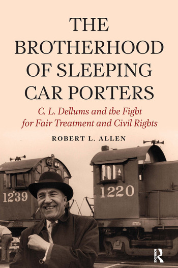 Brotherhood of Sleeping Car Porters C. L. Dellums and the Fight for Fair Treatment and Civil Rights book cover