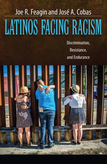 Latinos Facing Racism Discrimination, Resistance, and Endurance book cover